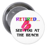 Retired - See You at the Beach, Pink Flip Flops 7.5 Cm Round Badge