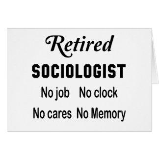 Retired Sociologist No job No clock No cares Greeting Card