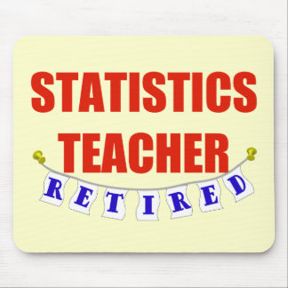 RETIRED STATISTICS TEACHER MOUSE PAD