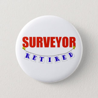 RETIRED SURVEYOR 6 CM ROUND BADGE