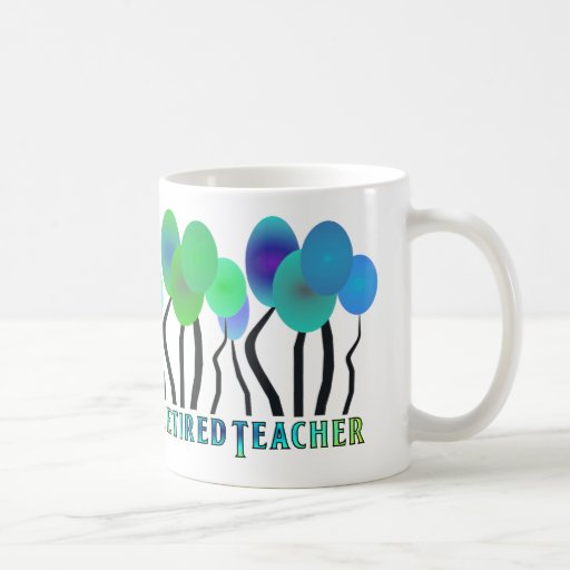 Retired Teacher Artsy Trees Gifts Mugs