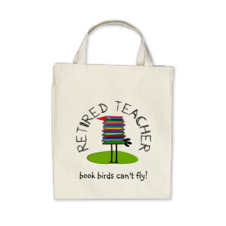 Retired Teacher Book Bird Gifts Tote Bags