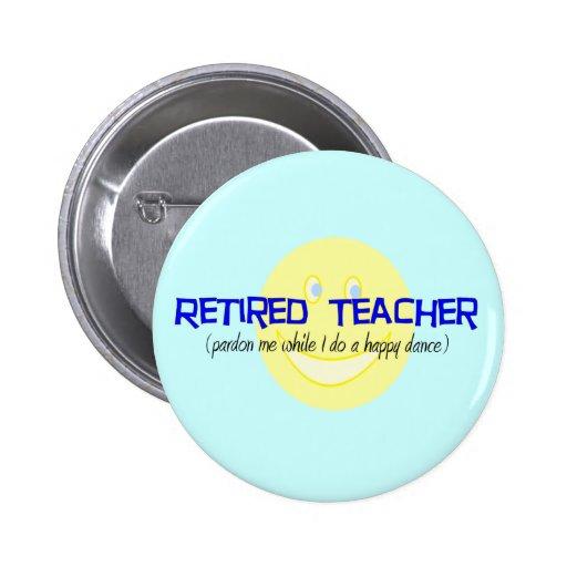 "Retired Teacher ""Doing The Happy Dance"" 6 Cm Round Badge"