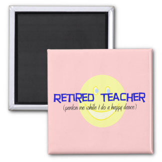 "Retired Teacher ""Doing The Happy Dance"" Magnet"