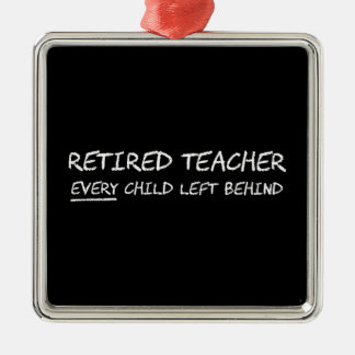 Retired Teacher EVERY Child Left Behind Christmas Ornament