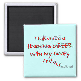 Retired Teacher Gifts, Hilarious Sayings Square Magnet