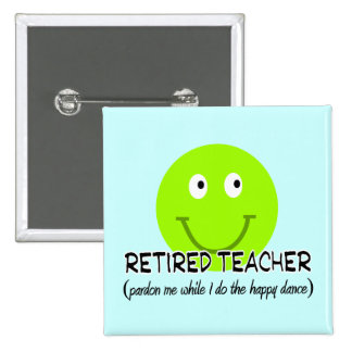 "Retired Teacher Green Smiley ""Happy Dance"" Gifts 15 Cm Square Badge"