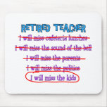 """Retired Teacher """"I Will Miss The Kids"""" Funny Gifts Mouse Pads"""