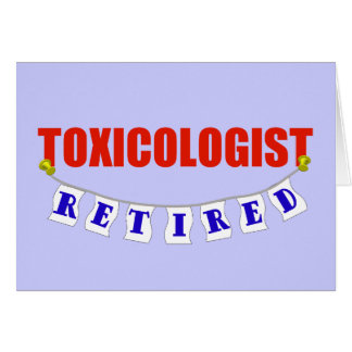 Retired Toxicologist Greeting Card