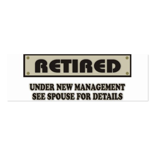 Retired under new management see spouse business cards