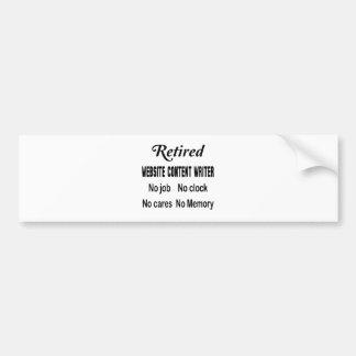 Retired Website content writer No job No clock No Bumper Sticker