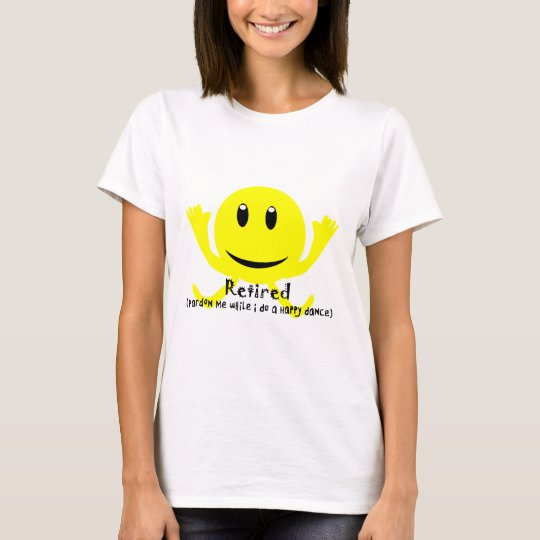 """Retired"" YELLOW SMILEY HAPPY DANCE T-Shirt"