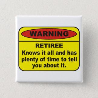 Retiree 15 Cm Square Badge