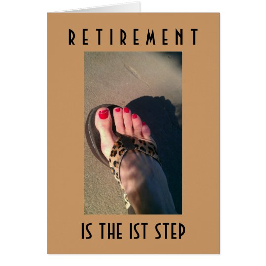 RETIREMENT-1st STEP TO YOUR NEW ADVENTURE Card