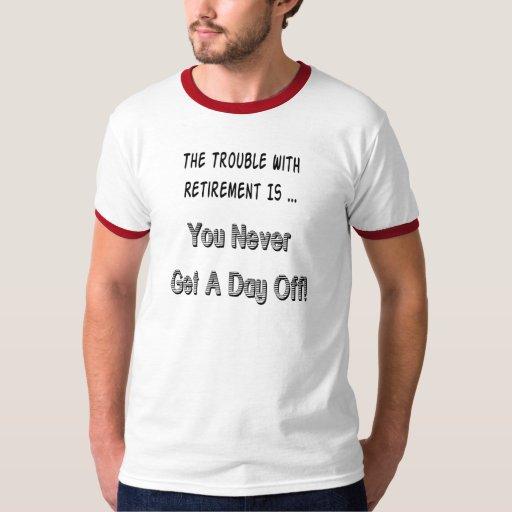 Retirement Complaint T-shirt