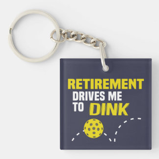 """Retirement Drives me to Dink"" Pickleball Keychain"