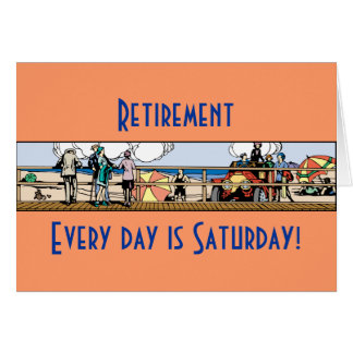 Retirement: Every day is Saturday Card