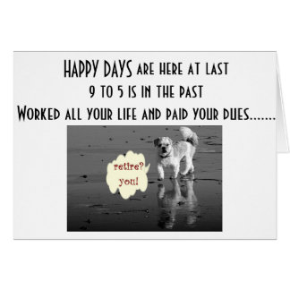 RETIREMENT - HAPPY DAYS ARE HERE AT LAST!!!! GREETING CARD