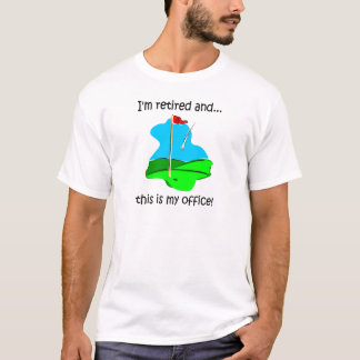 Retirement humor for golfers T-Shirt