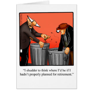 Retirement Humor Greeting Card