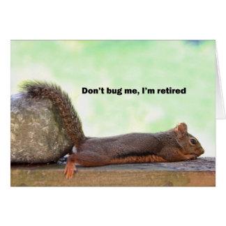 Retirement Humor Squirrel Greeting Card