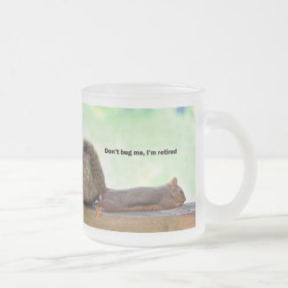 Retirement Humor Squirrel 10 Oz Frosted Glass Coffee Mug