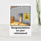 Retirement Humour Greeting Card