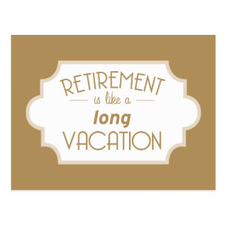 Retirement is like a long vacation postcard