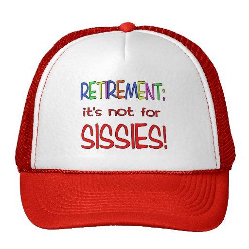 RETIREMENT: It's Not for Sissies! Trucker Hat