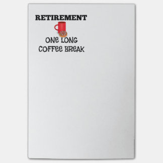 Retirement - One Long Coffee Break Post-it Notes