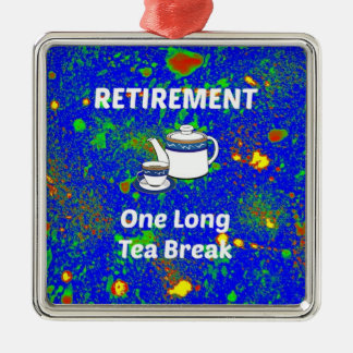 Retirement - One Long Tea Break Silver-Colored Square Decoration