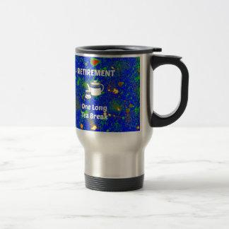 Retirement - One Long Tea Break Stainless Steel Travel Mug