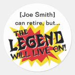 Retirement Party Legend Will Live On Round Sticker