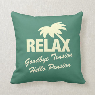 Retirement pillow Goodbye tension hello pension