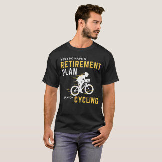 Retirement Plan Funny Bicycle Cycling Humor Graphi T-Shirt