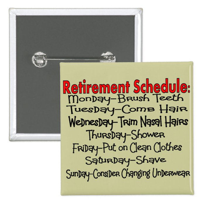"""""""Retirement Schedule"""" Funny Gifts 15 Cm Square Badge"""