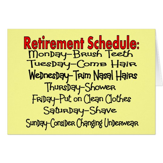 """""""Retirement Schedule"""" Funny Gifts Greeting Card"""