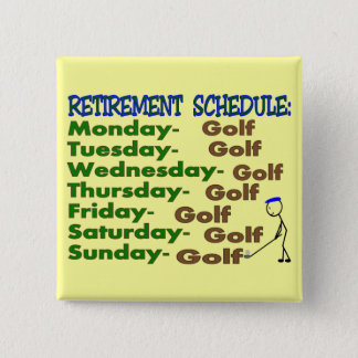 Retirement Schedule GOLFER 15 Cm Square Badge