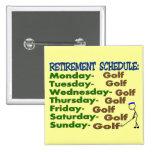Retirement Schedule GOLFER Pin