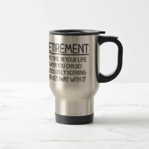 Retirement: Time to do Nothing Mugs