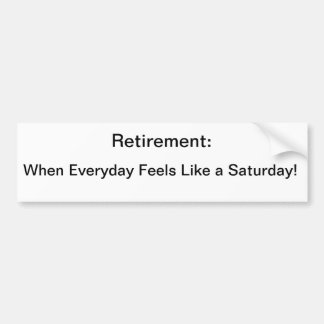 Retirement: When Everyday Feels Like a Saturday Bumper Sticker