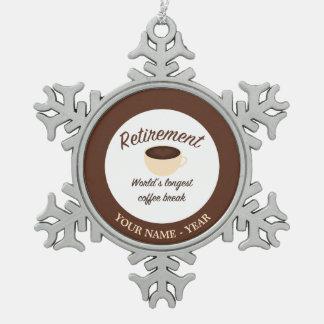 Retirement: World's longest coffee break Pewter Snowflake Decoration