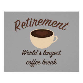 Retirement: World's longest coffee break Poster