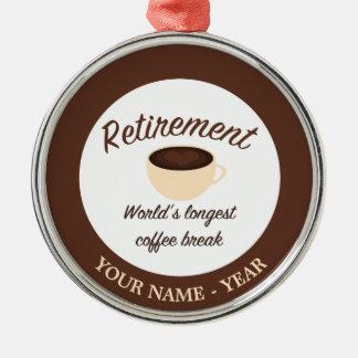 Retirement: World's longest coffee break Silver-Colored Round Decoration