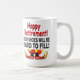 Retirement Your Shoes Will be Hard to Fill Classic White Coffee Mug