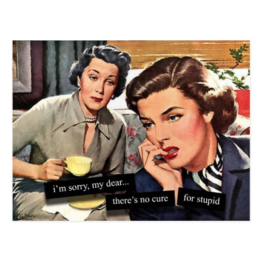 """Retro 1950s Housewife """"No Cure for Stupid"""" Postcard"""