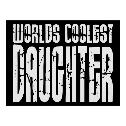 Retro Cool Daughters : Worlds Coolest Daughter Print