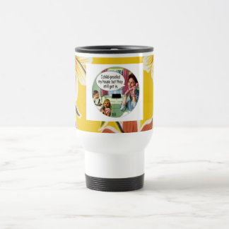 "RETRO HOUSEWIFE ""CHILDPROOFED THE HOUSE"" OILCLOTH STAINLESS STEEL TRAVEL MUG"
