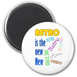 Retro is the new New 6 Cm Round Magnet