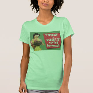 Retro stressed is desserts spelled backwards t-shirts